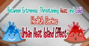 CCOUC Between Extremes: Threatening Heat and Cold Health Series - Urban Heat Island Effect